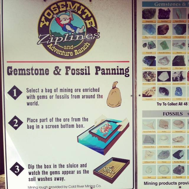 You can pan for gold and other gemstone and fossils at Yosemite Ziplines Adventure Ranch.