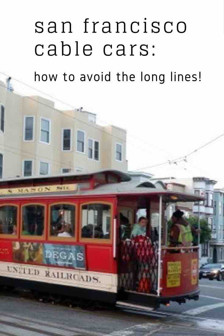 San Francisco Cable Cars How To Avoid The Queues A